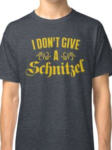 I Don't Give A Schnitzel Classic T-Shirt