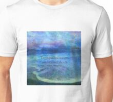 To unpathed waters, undreamed shores by William Shakespeare . Unisex T-Shirt