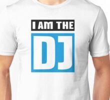 I am the DJ Unisex T-Shirt