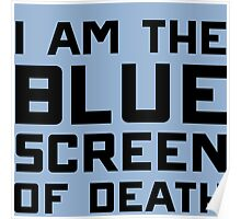 I am the blue screen of death Poster