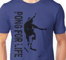 Pong For Life Unisex T-Shirt