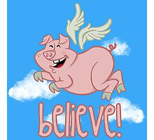 Believe! Photographic Print