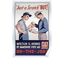 WPA United States Government Work Project Administration Poster 0080 Just a Scratch Infection Avoided First Aid Poster