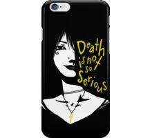 Death Is Not So Serious iPhone Case/Skin