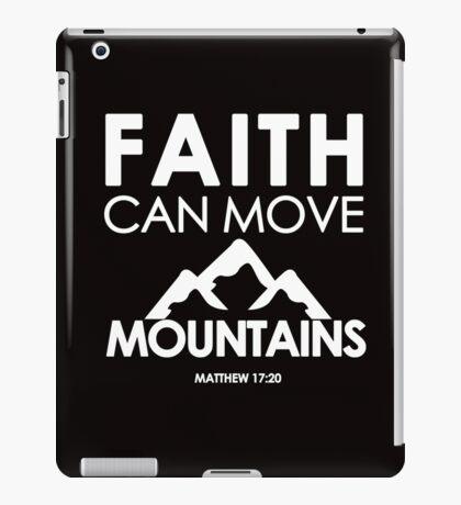 Faith Can Move Mountains Matthew 17:20 - Christian Gifts iPad Case/Skin