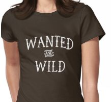 Wanted and Wild Womens Fitted T-Shirt
