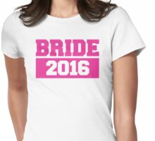 Bride 2016 Womens Fitted T-Shirt