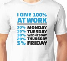 I give 100% at work Unisex T-Shirt