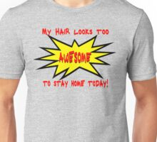 Great Hair Day? Tell the World!  Unisex T-Shirt