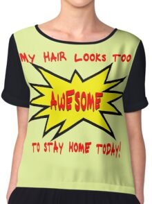 Great Hair Day? Tell the World!  Chiffon Top
