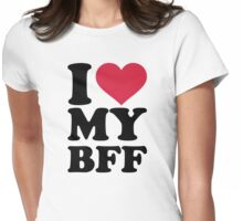 I love my best friend forever BFF Womens Fitted T-Shirt