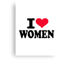 I love women Canvas Print