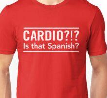 Cardio? Is that Spanish Unisex T-Shirt