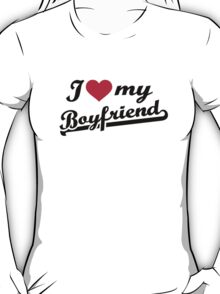 I love my boyfriend red heart T-Shirt