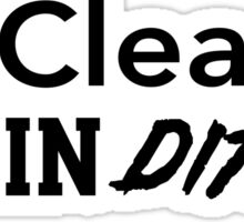 Eat Clean and Train Dirty Sticker