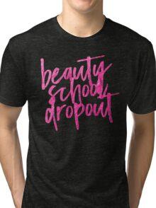 BEAUTY SCHOOL DROPOUT | MAKEUP GRAPHIC TEE T-SHIRT TRENDY QUOTE  Tri-blend T-Shirt