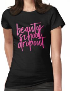 BEAUTY SCHOOL DROPOUT | MAKEUP GRAPHIC TEE T-SHIRT TRENDY QUOTE  Womens Fitted T-Shirt