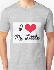 I Love My Little Unisex T-Shirt