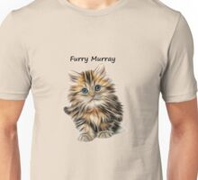 Kitten Furry Murray So Cute And Hairy Unisex T-Shirt