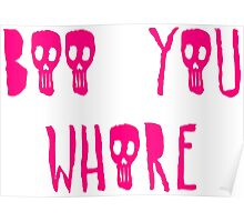 Boo you whore Poster