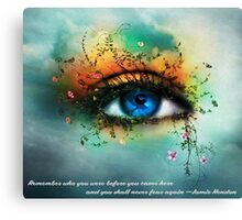 Remember who you were before you came here and you shall never fear again –Jamie Hendon Canvas Print