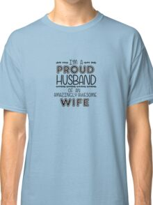 Awesome Wife has Proud Husband Classic T-Shirt