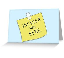 Jackson | Was Here Greeting Card