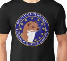 Don't Call Us Weasels FBI Director James Comey Parody  Unisex T-Shirt