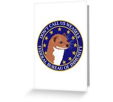 Don't Call Us Weasels FBI Director James Comey Parody  Greeting Card