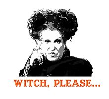 Hocus Pocus Bette Midler: Witch, Please... by markdwaldron