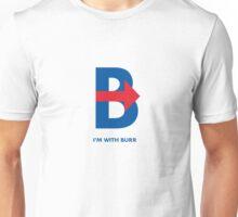 I'm with Burr Unisex T-Shirt