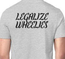Legalize Wheelies Unisex T-Shirt