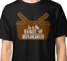 I'm In The Basket Of Deplorables Classic T-Shirt