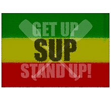 Get Up, Stand Up! Photographic Print