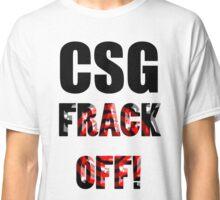 CSG - FRACK OFF! Classic T-Shirt