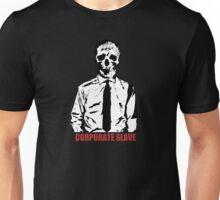 Corporate Slave Unisex T-Shirt