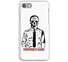Corporate Slave iPhone Case/Skin