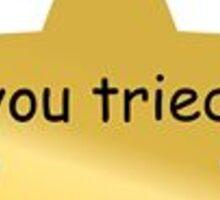 """You Tried"" Motivational Star  Sticker"