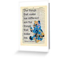 """Winnie The Pooh Quote - """"The Things That Make Me Different..."""" - Dictionary Art Print Greeting Card"""