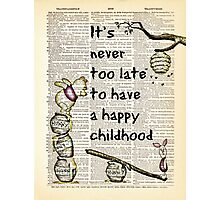 "Inspirational Quote - ""Never too late to have a happy childhood"" - W/ Pooh & Piglet - Dictionary Art Print Photographic Print"
