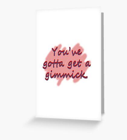 """You've gotta get a gimmick"" - Gypsy lyric Greeting Card"