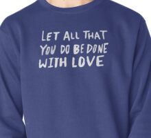 Let All Be Done With Love x Mint Pullover