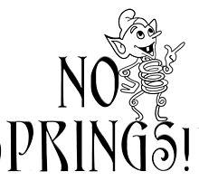 No Springs! by rfabiano