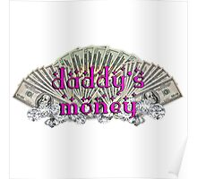 daddy's money Poster