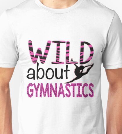 Wild About Gymnastics  Unisex T-Shirt
