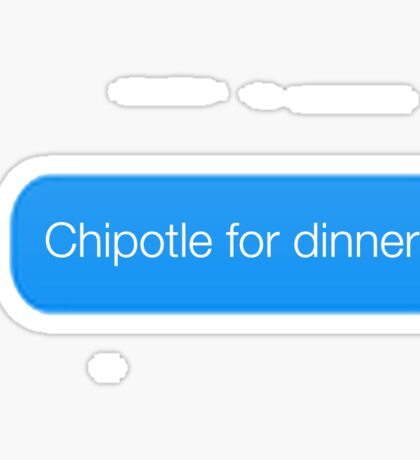 Chipotle for dinner? Sticker