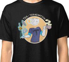 Tea-Termination Classic T-Shirt