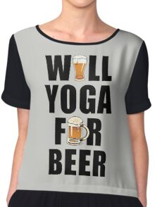 Workout Will Yoga for Beer Fitness Chiffon Top