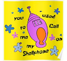 you used to call me my shellphone Poster