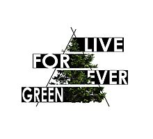 Live Forever Green Photographic Print